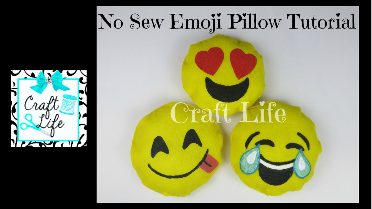 Diy Emoji Pillows No Sew: Craft Life   No Sew   Felt or Fleece Emoji Pillow Tutorial   YouTube,