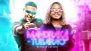 MC Ryan SP e MC Dricka - Mandraka do Tubarão (DJ Pedro)