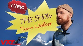 [1.69 MB] Tom Walker - The Show (Lyrics)