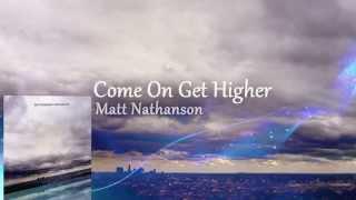 Matt Nathanson - Come On Get Higher (Traducida al español) ᴴᴰ