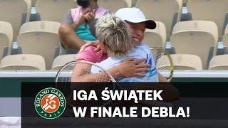 Iga Świątek i Bethanie Mattek-Sands w FINALE DEBLA na French Open!
