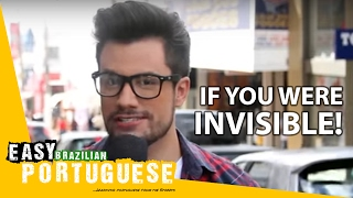Easy Brazilian Portuguese 1 - If you were invisible!