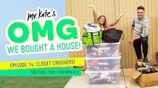 OMG We Bought A House! Episode 14: Closet Crushers!