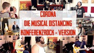 Corona – Die Musical Distancing Konferenzrock-Version!