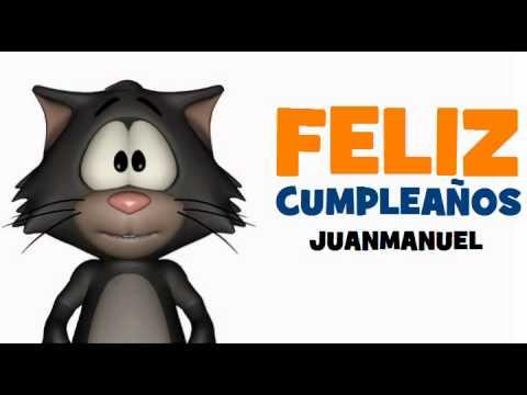 Feliz Cumpleanos Juanmanuel Youtube