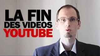 La fin des vidéos Youtube