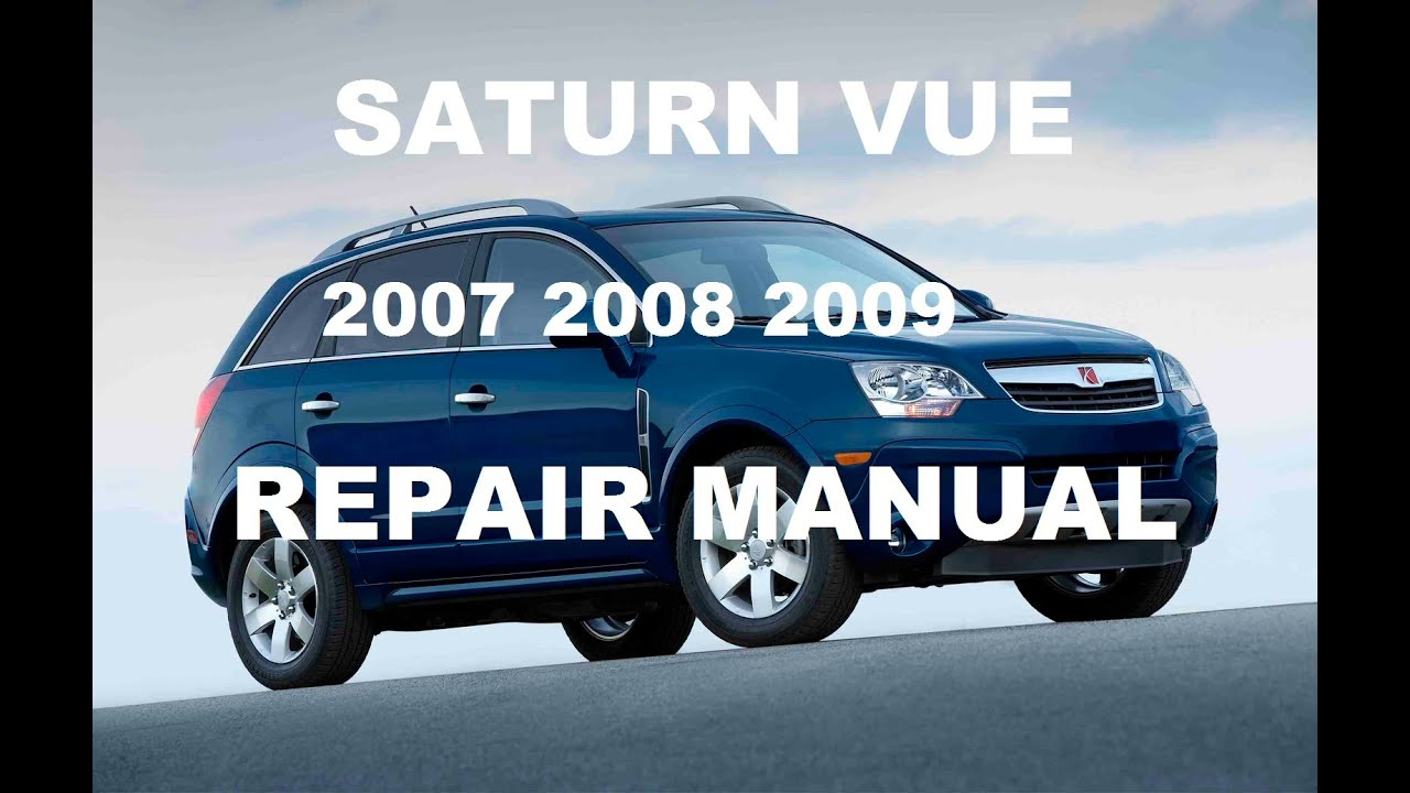 saturn vue 2007 2008 2009 repair manual youtube rh youtube com 2006 saturn vue manual transmission fluid 2006 saturn vue manual book