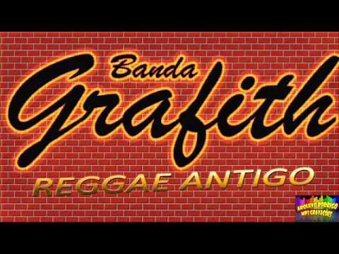 musicas da banda grafith reggae das antigas