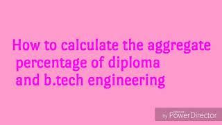 How to calculate diploma and b.tech total percentage .डिप्लोमा और बीटेक की परसेंटेज कैसे निकाले