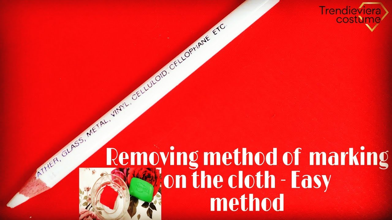 Easiest way to remove drawing marking on the cloth