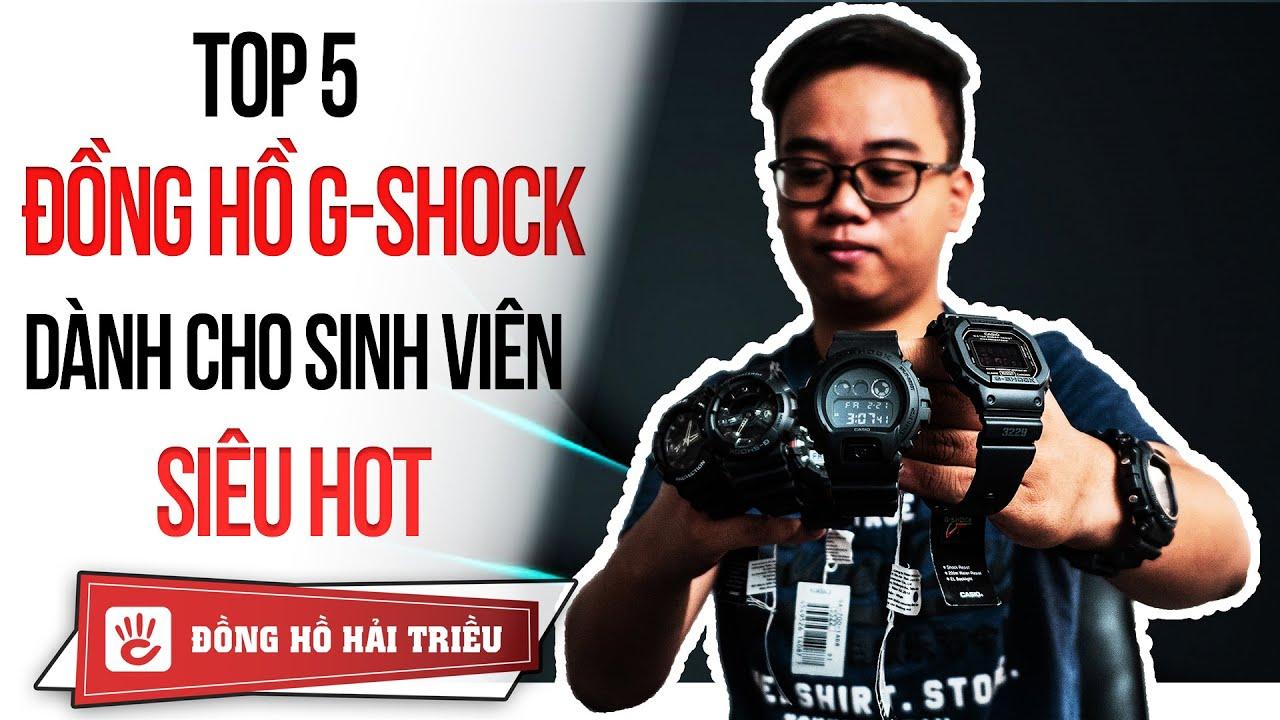 Hải Triều Top Watch #23 | Top 5 đồng hồ G-Shock đáng mua cho học sinh, sinh viên năm 2020