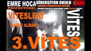 "VİTES - 3.VİTESE ""DOGRU"" ALMAK.- EMRE HOCA"