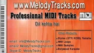 Dil kehta hai chal unse mil MIDI - www.MelodyTracks.com