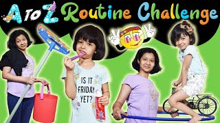 A to Z ROUTINE Challenge   Cute Sisters
