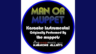 Man or Muppet (Originally Performed By the Muppets) (Instrumental Version)
