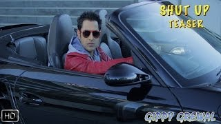 Teaser | Shut Up | Gippy Grewal | Full Video Out on 18th Feb 2014