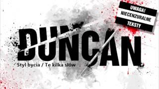 Duncan - Styl bycia / Te kilka słów