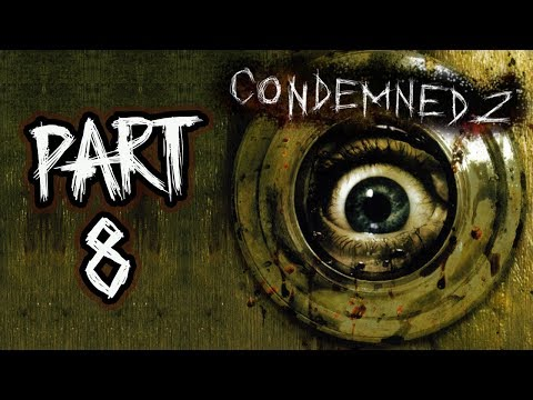 "Condemned 2: Bloodshot - Let's Play - Part 8 - ""Trenton District"""