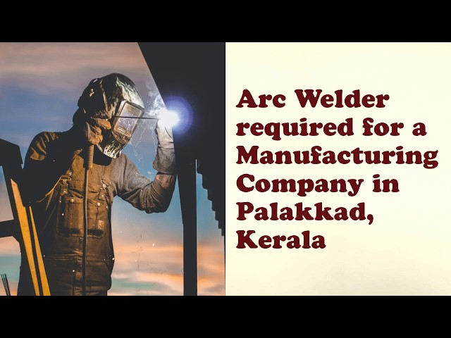 Arc Welder Job | Manufacturing Company in Palakkad