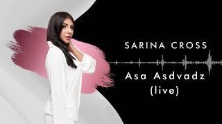 Sarina Cross - Asa Asdvadz (live) mp3