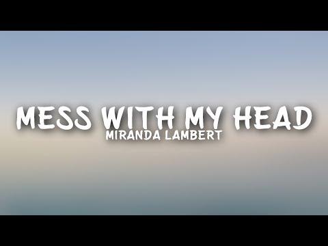 Download Lagu  Miranda Lambert - Mess with My Head s Mp3 Free