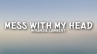 Miranda Lambert - Mess With My Head (Lyrics)