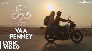 Siragu | Vaa Penney Song Lyric & Making Video | Hari, Akshitha | Arrol Corelli | Kutti Revathi