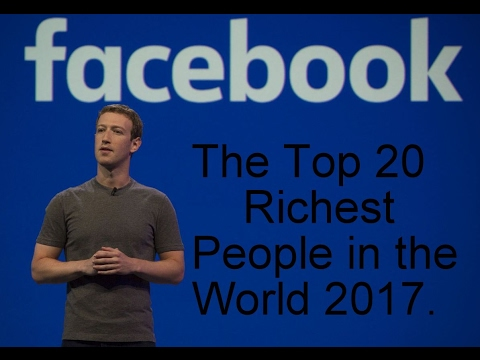 The Top 20 Richest People in the World 2017.