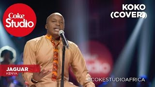 Jaguar: Koko (Cover) – Coke Studio Africa