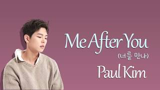 Gambar cover Paul Kim (폴킴) - 'Me After You' (너를 만나) [Lyrics Eng/Rom/Han/가사]