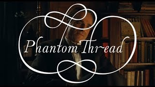 Oscar Reviews - Phantom Thread (2017)