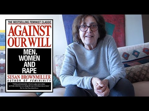 Susan Brownmiller Talks About Rape and 'Against Our Will'