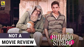 Gulabo Sitabo   Not A Movie Review by Sucharita Tyagi   Amitabh Bachchan   Ayushmann Khurrana