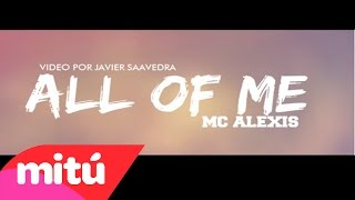 MCALEXIZ GARCIA - ALL OF ME / RAP ROMANTICO (VIDEO LYRICS)