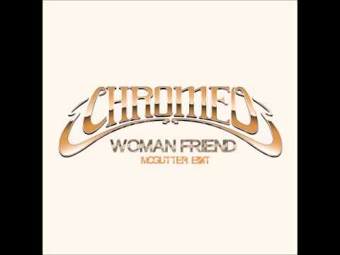 Chromeo  Woman Friend McGutter Edit Free Download