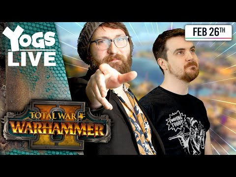 ITS LIKE A WHOLE NEW CAMPAIGN! - Ben & Tom! - Total War: Warhammer II - 26/02/20
