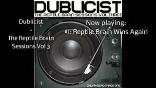 Dublicist - The Reptile Brain Sessions Vol 3 (full album)