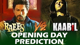raees vs kaabil   opening day collection   box office prediction