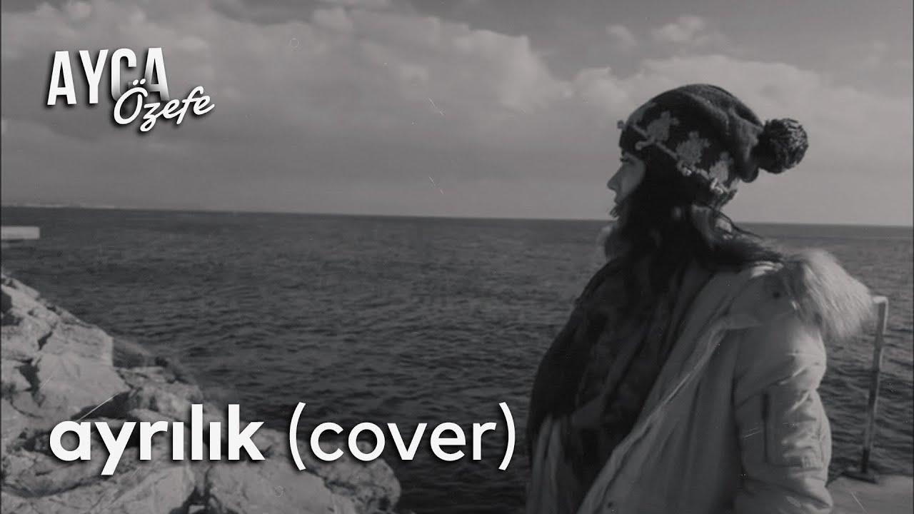 Fikrimden Geceler (Ayrılık)- Ayça Özefe Cover
