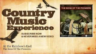 The Sons Of The Pioneers - At the Rainbows End - Country Music Experience YouTube Videos