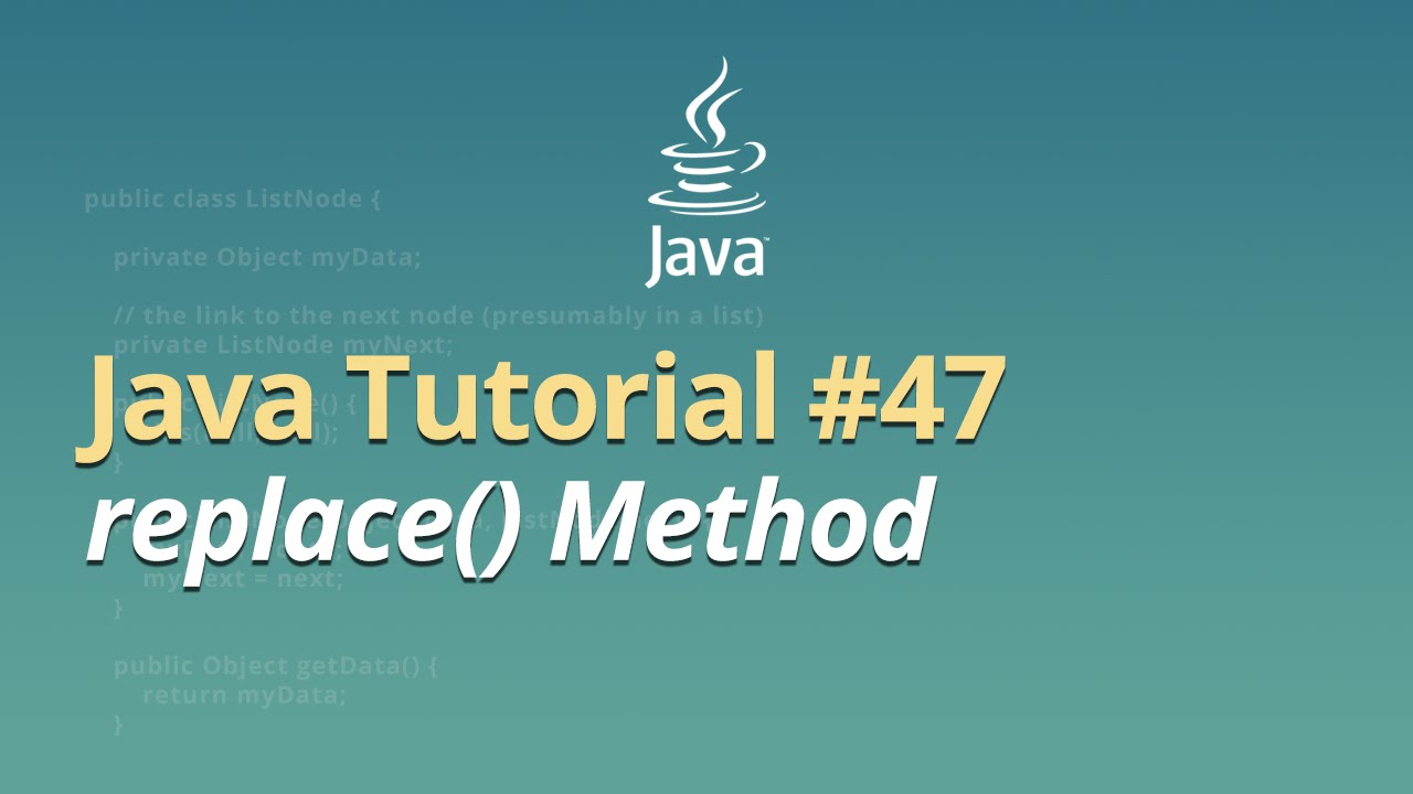 Java Tutorial - #47 - replace() Method