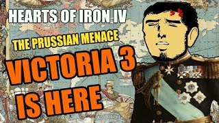 Hearts Of Iron 4: VICTORIA 3 IS HERE - The Prussian TAKEOVER