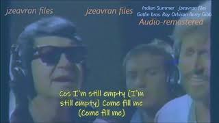 Indian Summer Gatlin bros Roy Orbison & Barry Gibb (Lyrics)