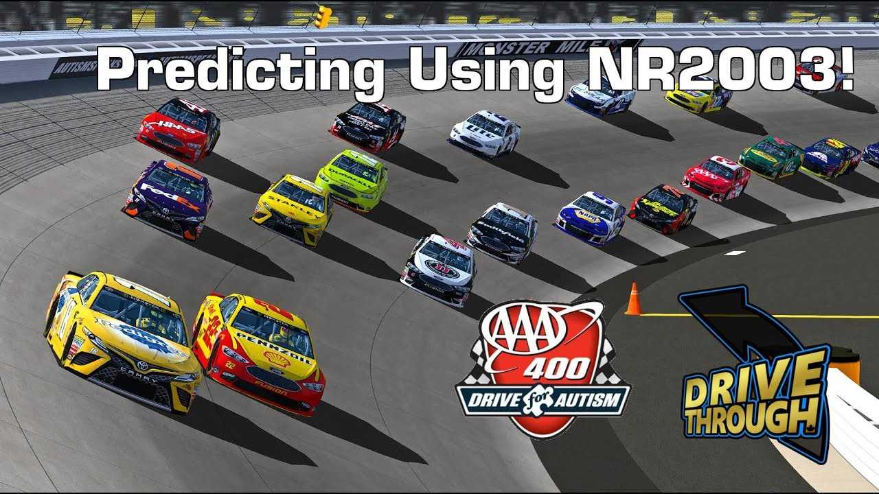 2018 AAA 400 Drive for Autism Simulation Stream (Predicting using NR2003)