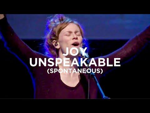 Joy Unspeakable (spontaneous) - Steffany Gretzinger