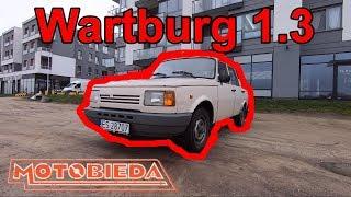 Wartburg 1.3 i prestiżowe opowieści - MotoBieda