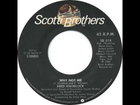 Fred Knoblock ~ Why Not Me