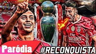 ♫ Benfica CampeÃo (parÓdia) | #reconquista E O 37