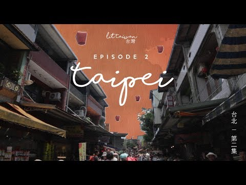 TAIPEI | Episode 2  // LIT TAIWAN TRAVEL SERIES (Jiufen, Shifen, Shillin Night Market and More!)