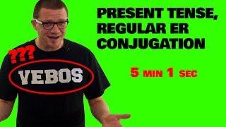 present tense regular er conjugation